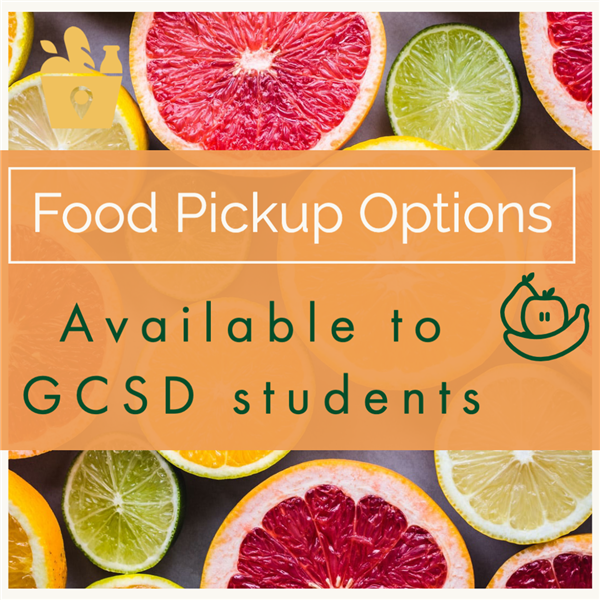Food Pickup Options Available to GCSD Students