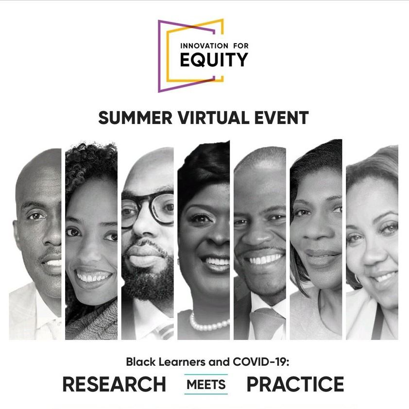 Innovation for Equity Summer Virtual Event Black Learners and Covid-19 Research meets practice